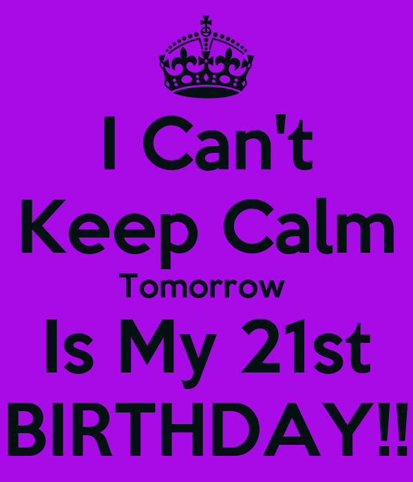 Keep Calm My Birthday Tomorrow Quotes Quotes