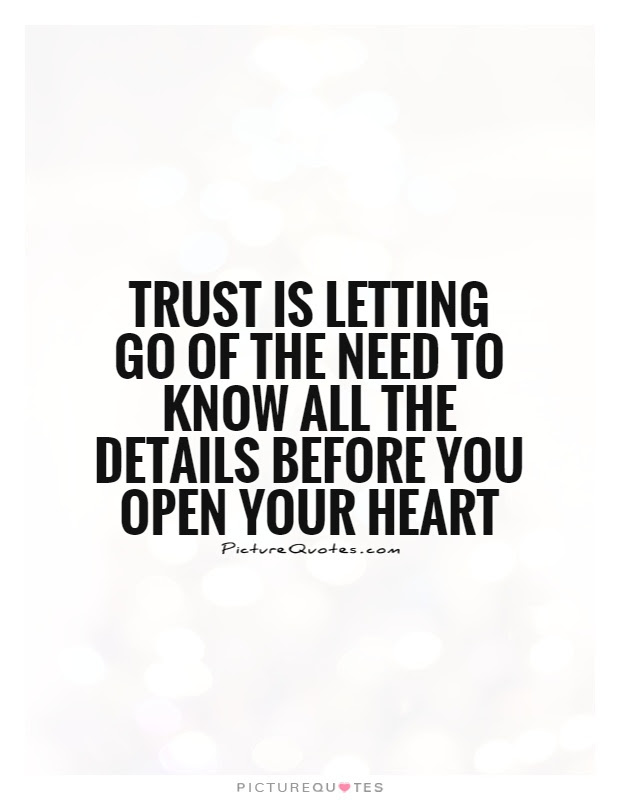 Trust Is Letting Go Of The Need To Know All The Details Before