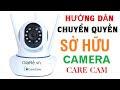 Hướng dẫn chuyển quyền sở hữu camera Care cam
