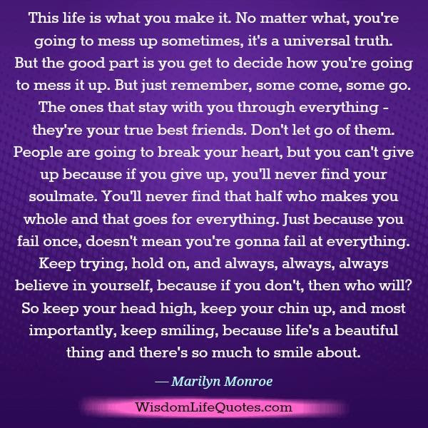 This Life Is What You Make It Wisdom Life Quotes