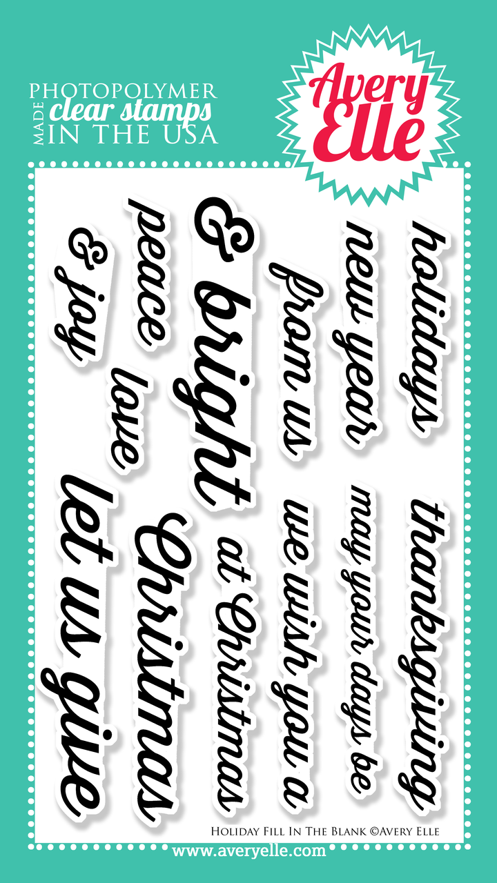 """Our 4"""" x 6"""" Holiday Fill In The Blank clear stamp set is perfect for Christmas, New Years and Thanksgiving cards, home decor and gifts.  This set is meant to coordinate with sentiments contained in our Fill In The Blank clear stamp set or our coordinating Holiday Fill In The Blank Elle-ments steel dies."""