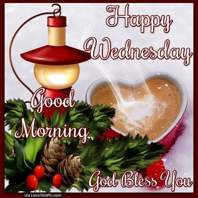 Happy Wednesday Good Morning God Bless You Pictures Photos And