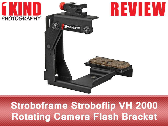 Review: Stroboframe Stroboflip VH 2000 Rotating Camera Flash Bracket