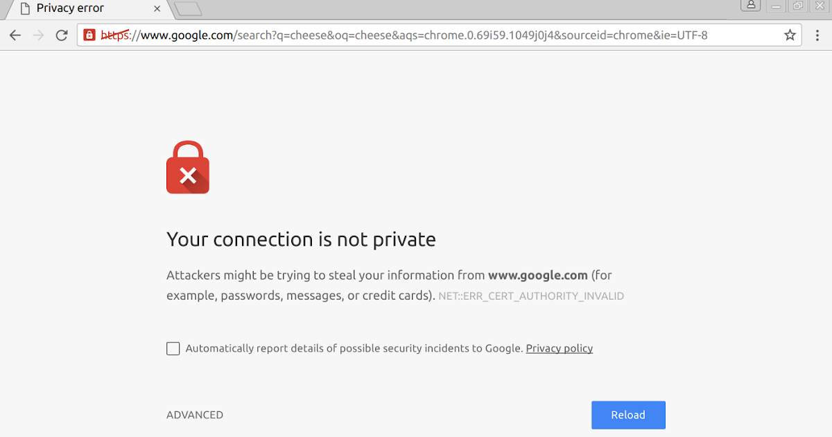 How do I deal with NET:ERR_CERT_AUTHORITY_INVALID in Chrome?
