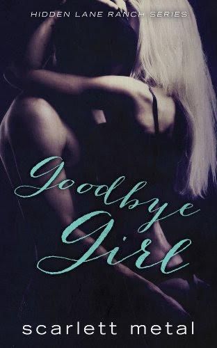 Goodbye Girl (Hidden Lane Ranch) by Scarlett Metal