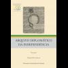 Arquivo Diplomático da Independência - Volume I - (Ed. fac-similar)