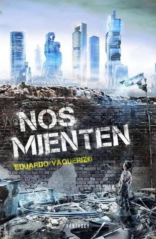 Reseña del libro Nos mienten, de Eduardo Vaquerizo