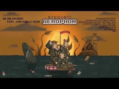 Aerophon - Salvavidas Feat Juan Pablo Vega (Horizonte 2018)  2019[Colombia]