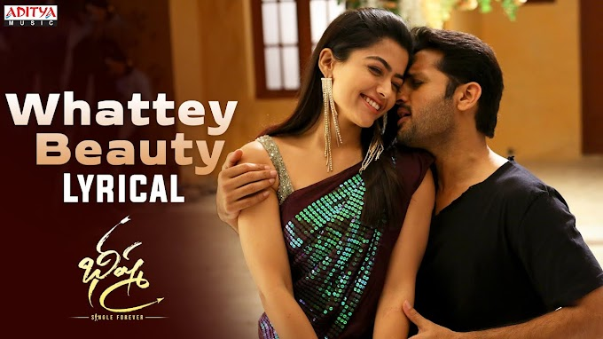 Whattey Beauty Song Lyrics in Telugu & English | Bheeshma | Nithiin, Rashmika - Bheeshma Lyrics