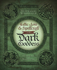 Celtic Lore & Spellcraft of the Dark Goddess