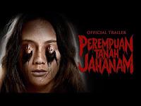 Sinopsis Dan Trailer Film Horor Perempuan Tanah Jahanam Yang Akan Tayang Juga Di Luar Negeri