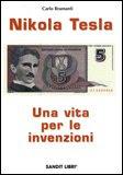 Nikola Tesla - Una Vita per le Invenzioni