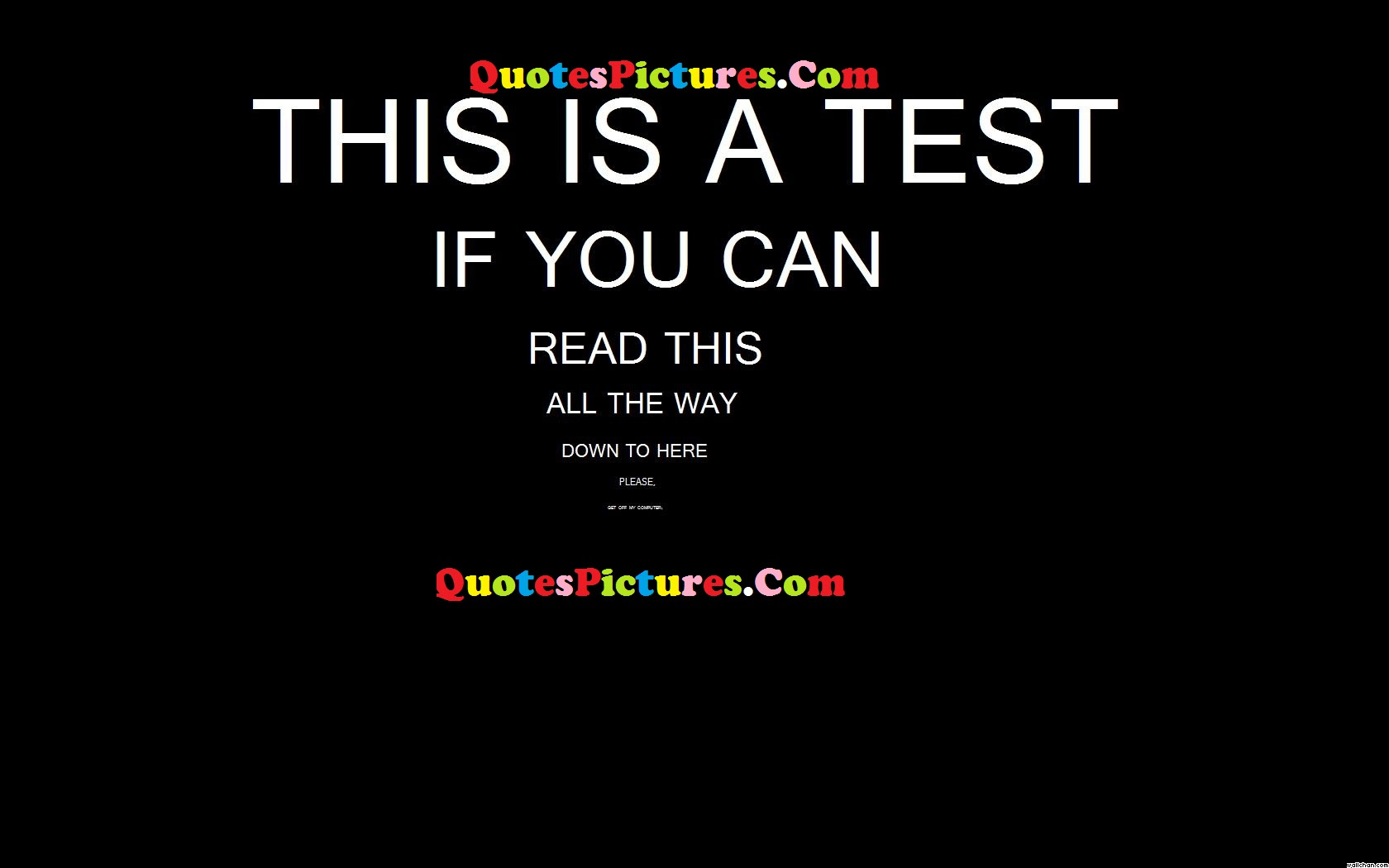 Best Life Quote This Is A Test If You Can Read This All The Way