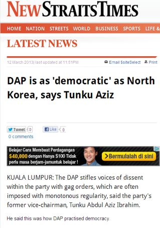 http://www.nst.com.my/latest/dap-is-as-democratic-as-north-korea-says-tunku-aziz-1.233113