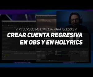 OBS // Crear cuenta regresiva para streaming en OBS y en Holyrics