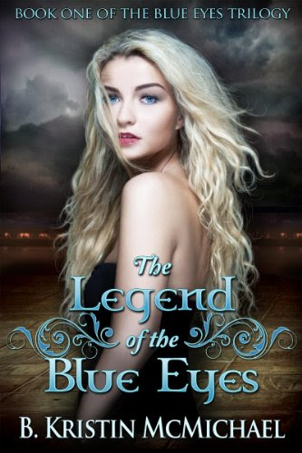 The Legend of the Blue Eyes (The Blue Eyes Trilogy) by B. Kristin McMichael