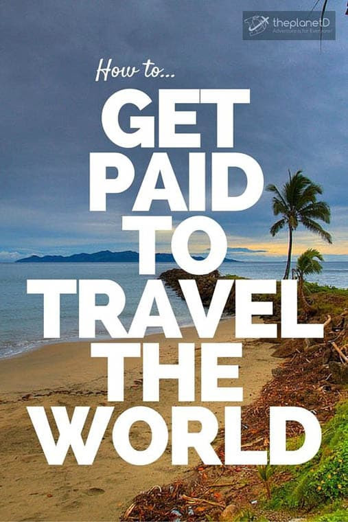 Get Paid to Travel the World  The Ultimate How To Guide  The Planet D