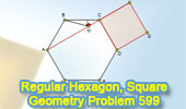 Geometry Problem 599: Regular Hexagon, Square, Midpoint, Angle, Degrees.