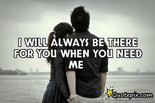 Quotes About Always There For Me 107 Quotes