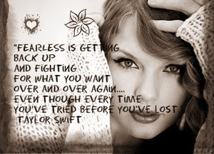 Fearless Quote By Taylor Swift Taylor Swift Fanpop