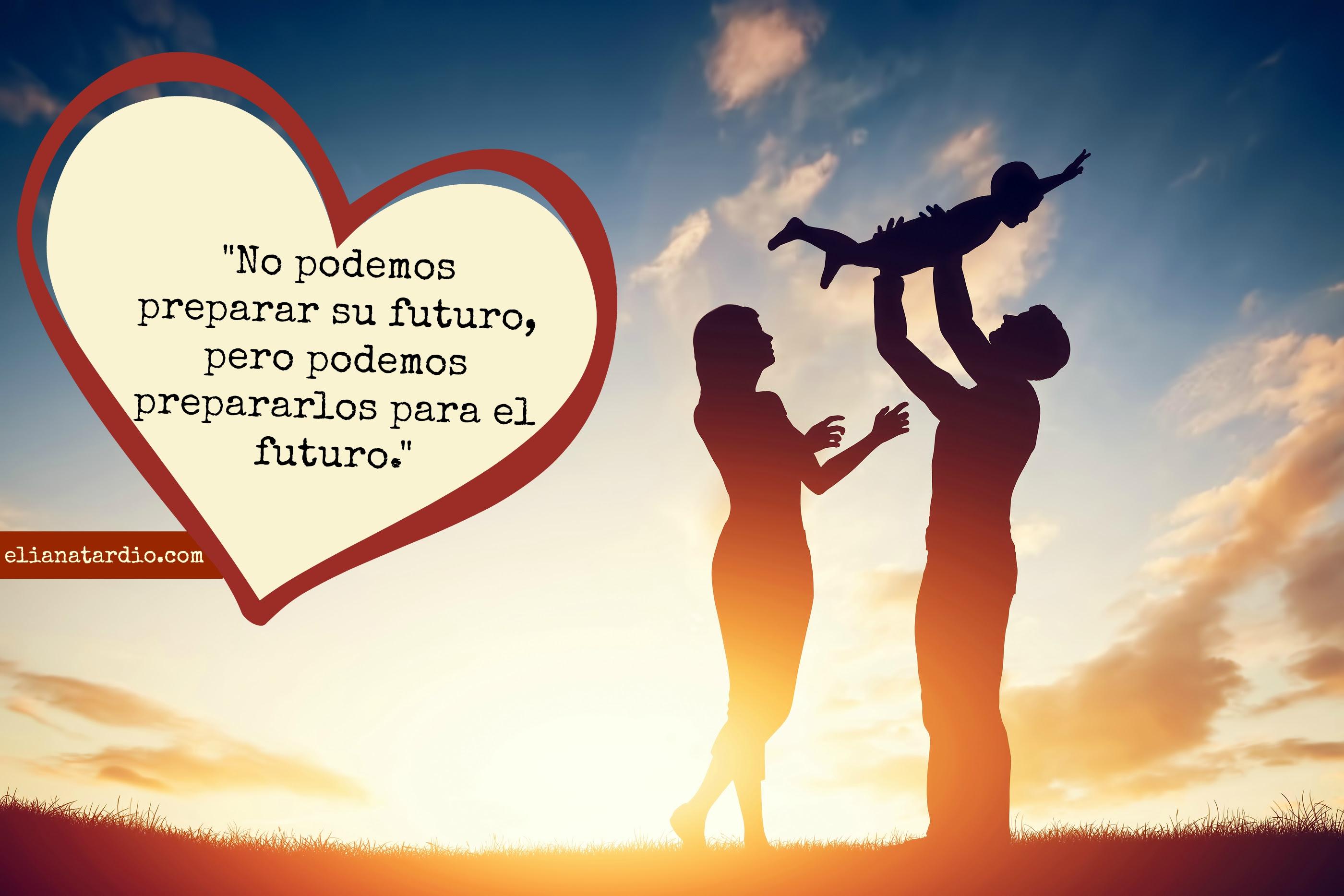 Futuro Hijos Frases Amor Eliana Tardio