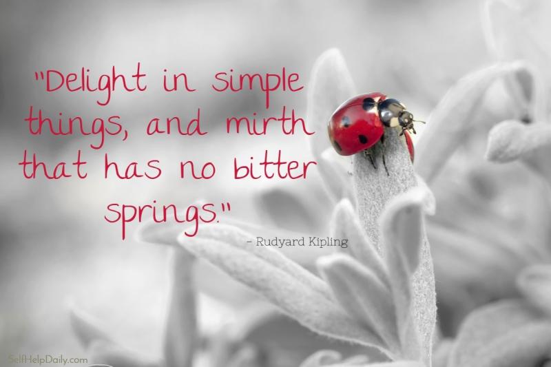 Rudyard Kipling Quote Delighting In Simple Things Self Help Daily