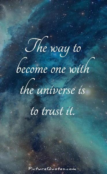 Trust In The Universe Quotes. QuotesGram