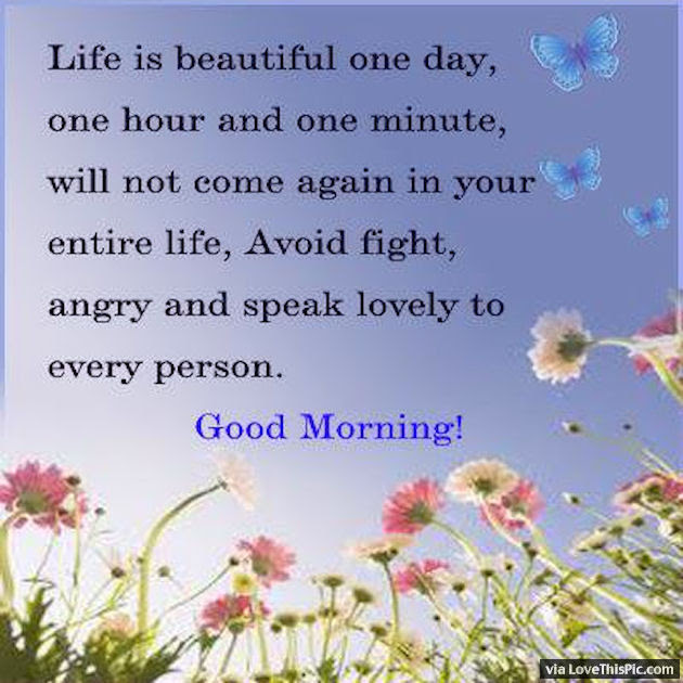 Good Morning Life Is Beautiful Pictures Photos And Images For