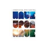 Wave Upon Wave, Jonathan Kreisberg