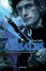 Los abisales (primera parte de la saga) Kat Falls