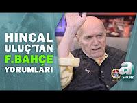 """Hıncal Uluç: """"4 Büyükler İçinde Tek Saygı Duyduğum Teknik Direktör Vitor Pereira"""" / A Spor - A Spor"""