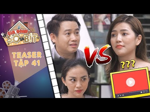 """Gia đình sô - bít   Tập 41 teaser: Bác Sự, Thiên Thanh tuyên chiến với cô Như vì """"phóng sự"""" YouTube?"""