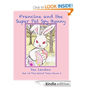 Francine & the Super Pet Spy Bunny (Out of This World Tales)