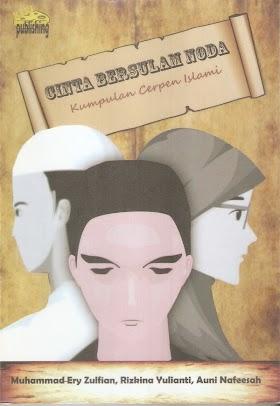 CINTA BERSULAM NODA - KUMPULAN CERPEN ISLAMI REVIEW