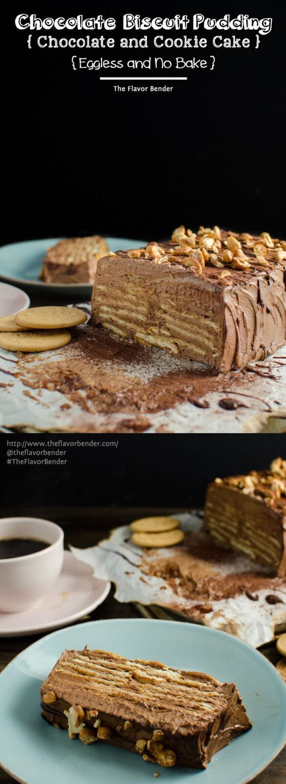 Sri Lankan Eggless Chocolate Biscuit Pudding No Bake Chocolate Cookie Cake The Flavor Bender