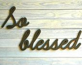 SO BLESSED - handmade recycled wood sign - you choose the color - home wall decor wedding gift family birthday vintage antique distressed