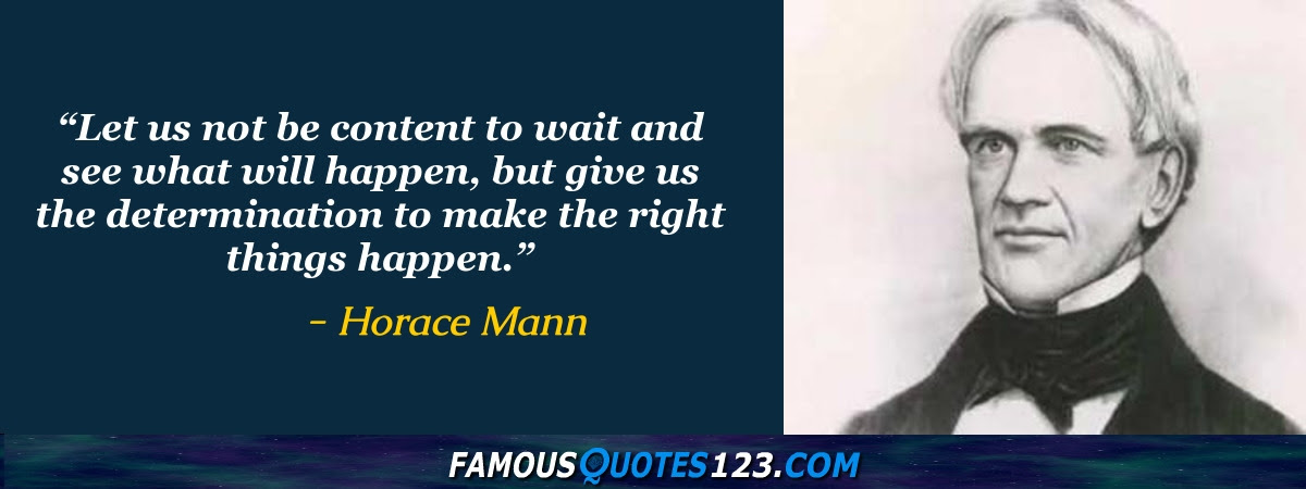 Horace Mann Quotes Famous Quotations By Horace Mann Sayings By