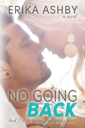 No Going Back (Timing Is Everything #2) by Erika  Ashby