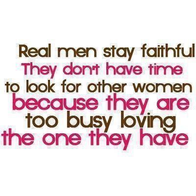 Real Men Stay Faithful Pictures Photos And Images For Facebook