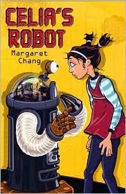 Celia's Robot by Margaret Chang: Book Cover