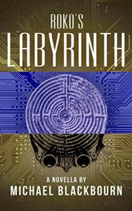 Roko's Labyrinth by Michael Blackburn