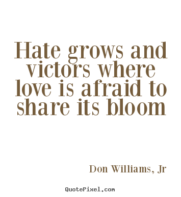 Make Custom Picture Quotes About Love Hate Grows And Victors Where