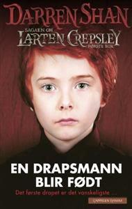 En drapsmann blir født (Sagaen om Larten Crepsley #1)