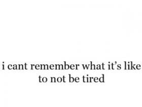 tired quotes photo: tired quote-notTired.jpg