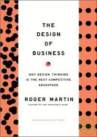 The Design of Business: Why Design Thinking Is the Next