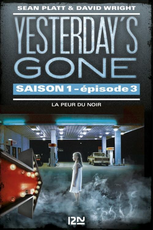 Couverture Yesterday's Gone, saison 1, épisode 3 : La peur du noir