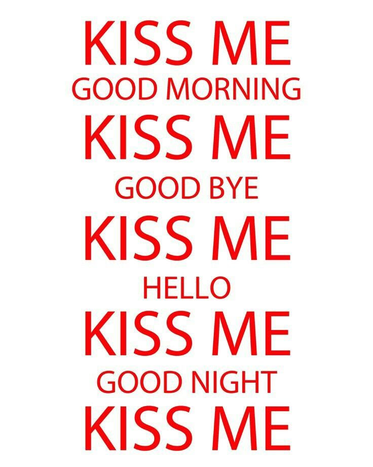 Kiss Me Good Morning Pictures Photos And Images For Facebook