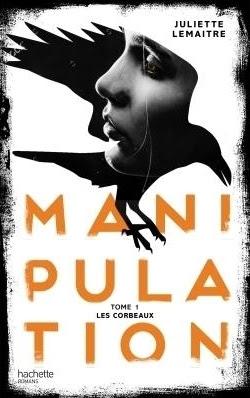 Couverture Manipulation, tome 1: Les corbeaux