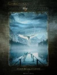 Die Chroniken der Seelenwächter - Band 2: Schicksalsfäden (Urban Fantasy) - Nicole Böhm