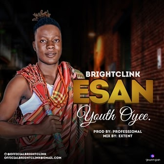 [BangHitz] Music: BrightClink - Esan Youth Oye